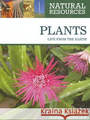 Plants: Life from the Earth Julie Kerr Casper 9780816063581