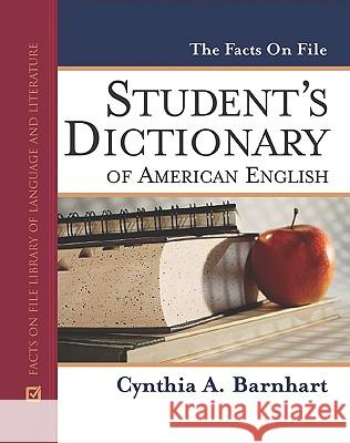 The Facts on File Student's Dictionary of American English Cynthia A. Barnhart 9780816063796