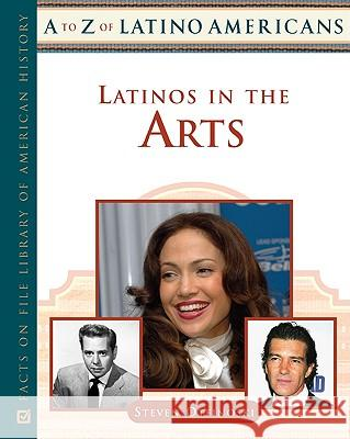 Latinos in the Arts Steven Otfinoski 9780816063949