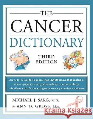 The Cancer Dictionary Michael Sarg Ann D. Gross 9780816064120
