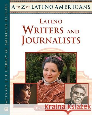Latino Writers and Journalists Jamie Martine 9780816064229