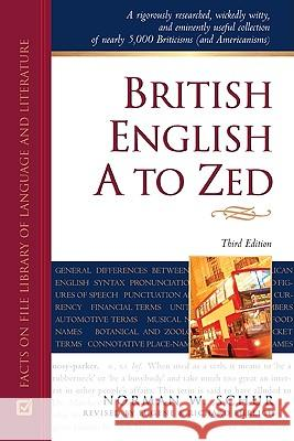 British English A to Zed Norman W. Schur Eugene Ehrlich Richard Ehrlich 9780816064557 Facts on File