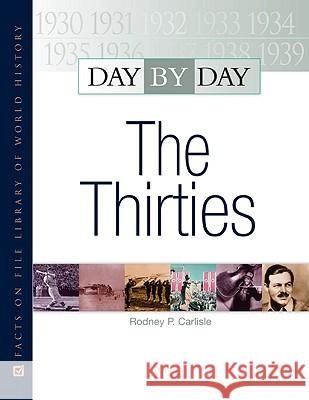 Day by Day: The Thirties Golson Books 9780816066643 Facts on File