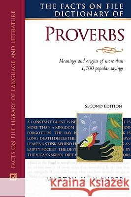 The Facts on File Dictionary of Proverbs, Second Edition Martin H. Manser 9780816066735