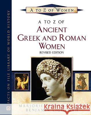 A to Z of Greek and Roman Women Marjorie Lightman 9780816067107