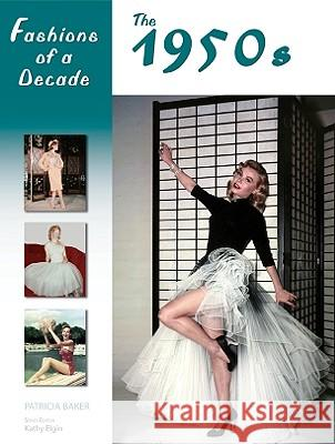 Fashions of a Decade : The 1950s Patricia Baker 9780816067213