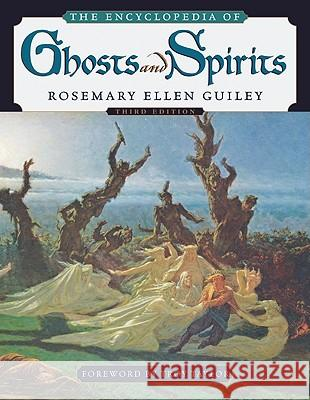 The Encyclopedia of Ghosts and Spirits Rosemary Ellen Guiley Troy Taylor 9780816067381