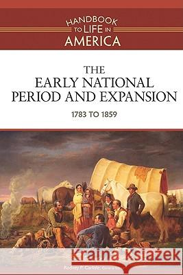 The Early National Period and Expansion: 1783 to 1859 Golson Books 9780816071753 Facts on File