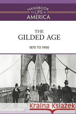 The Gilded Age: 1870 to 1900 Golson Books 9780816071777 Facts on File