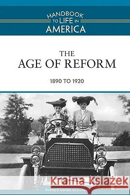 The Age of Reform: 1890 to 1920 Golson Books 9780816071784 Facts on File