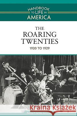 The Roaring Twenties: 1920 to 1929 Golson Books 9780816071791 Facts on File