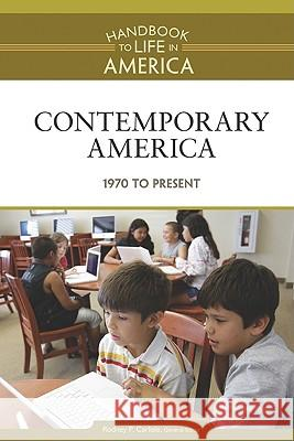Contemporary America: 1970 to the Present Golson Books 9780816071821 Facts on File