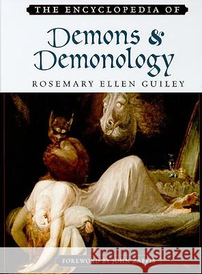 The Encyclopedia of Demons and Demonology Rosemary Ellen Guiley John Zaffis 9780816073146