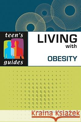 Living with Obesity : Teen's Guides M. D. Nicola Nicolas Stettler 9780816075911