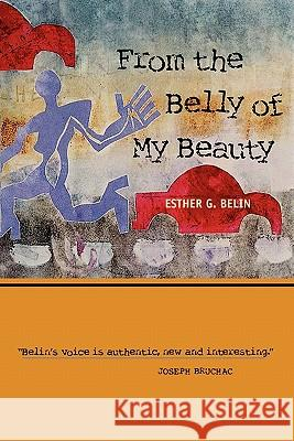 From the Belly of My Beauty: Poems Esther G. Belin 9780816519545