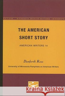 The American Short Story - American Writers 14 Danforth Ross 9780816602520