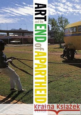 Art and the End of Apartheid John Peffer 9780816650026