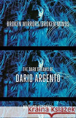 Broken Mirrors/Broken Minds: The Dark Dreams of Dario Argento Maitland McDonagh 9780816656073
