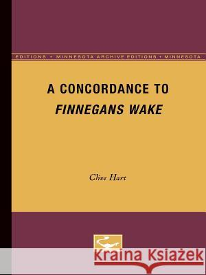 A Concordance to Finnegans Wake Clive Hart 9780816657834