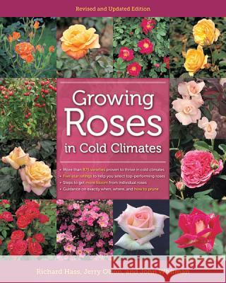 Growing Roses in Cold Climates Richard Hass Jerry Olson John Whitman 9780816675937