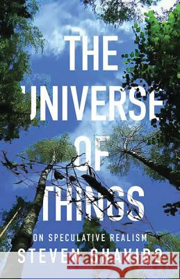 The Universe of Things: On Speculative Realism Steven Shaviro 9780816689262