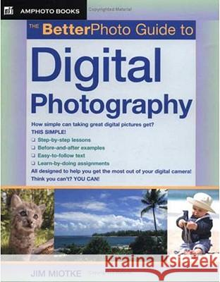 The Betterphoto Guide to Digital Photography Jim Miotke 9780817435523