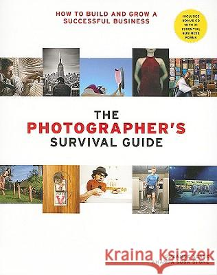 The Photographer's Survival Guide : How to Build and Grow a Successful Business Suzanne Sease Amanda Sos 9780817476779