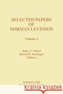 Selected Papers of Norman Levinson: Volume 2 Norman Levinson John Nohel David Sattinger 9780817639792