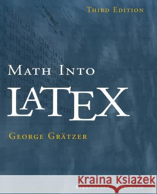 Math Into Latex George Gratzer George Grdtzer George Grc$tzer 9780817641313 Birkhauser