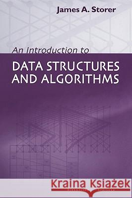 An Introduction to Data Structures and Algorithms James A. Storer 9780817642532