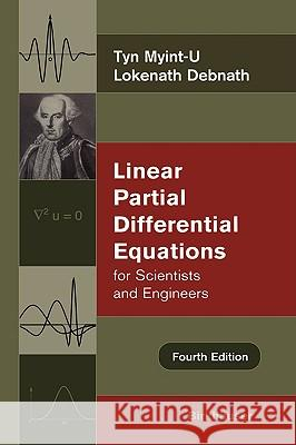Linear Partial Differential Equations for Scientists and Engineers Tyn Myint-U Lokenath Debnath 9780817643935 Birkhauser