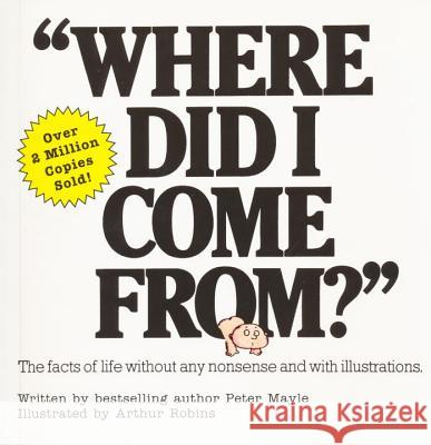 Where Did I Come From? Peter Mayle Paul Walter Arthur Robbins 9780818402531