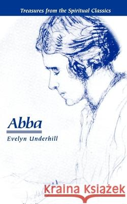 Abba Evelyn Underhill 9780819213136 Morehouse Publishing