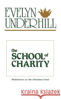 The School of Charity Evelyn Underhill 9780819215482 Morehouse Publishing
