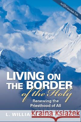 Living on the Border of the Holy Louis William Countryman 9780819217738
