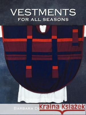 Vestments for All Seasons Barbara Dee Baumgarten 9780819218667