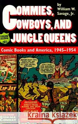 Commies, Cowboys, and Jungle Queens William W., Jr. Savage 9780819563385
