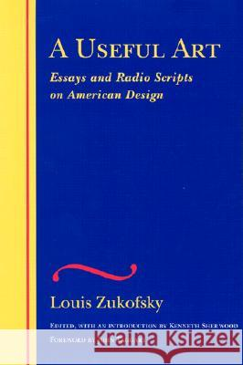 A Useful Art Louis Zukofsky Kenneth Sherwood John Taggart 9780819566409