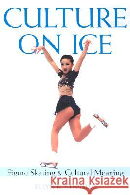 Culture on Ice Ellyn Kestnbaum 9780819566423