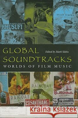 Global Soundtracks: Worlds of Film Music Mark Slobin 9780819568823 Wesleyan University Press