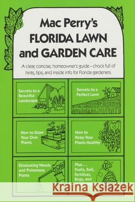 Mac Perry's Florida Lawn and Garden Care Mac Perry 9780820004174