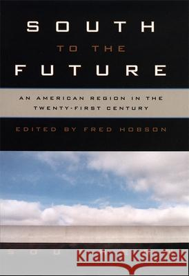 South to the Future Fred C. Hobson 9780820324111