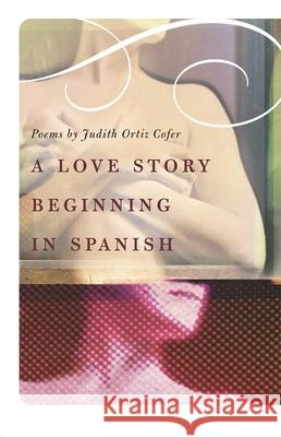A Love Story Beginning in Spanish Judith Ortiz Cofer 9780820327426