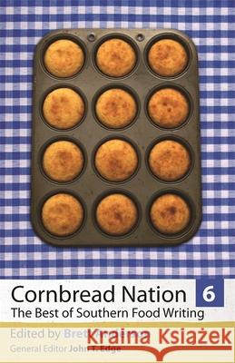 Cornbread Nation 6: The Best of Southern Food Writing Brett Anderson John T. Edge 9780820342610