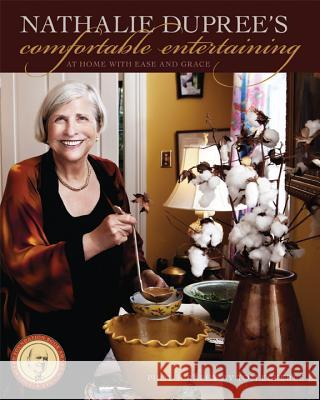 Nathalie Dupree's Comfortable Entertaining: At Home with Ease and Grace Nathalie Dupree Tom Eckerle 9780820345130