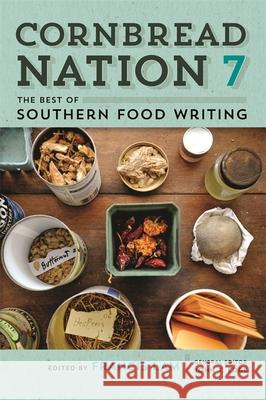 Cornbread Nation 7: The Best of Southern Food Writing Francis Lam John T. Edge 9780820346663