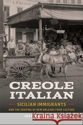 Creole Italian: Sicilian Immigrants and the Shaping of New Orleans Food Culture Justin Nystrom John Edge Sara Camp Milam 9780820353555