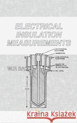 Electrical Insulation Measurements W. P. Baker   9780820601199