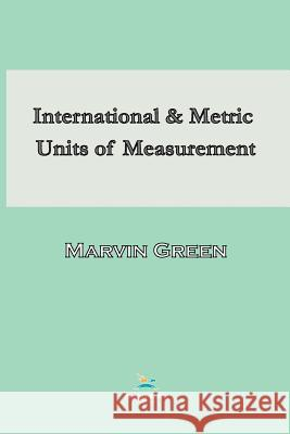 International and Metric Units of Measurement Marvin Green   9780820601502