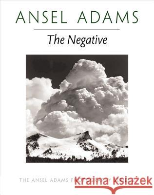 The Negative Ansel E. Adams Robert Baker 9780821221860